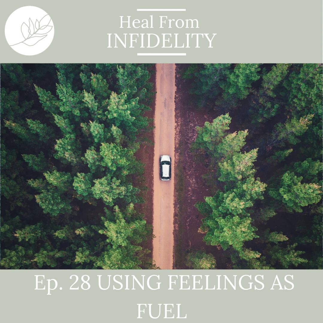 Using Feelings As Fuel