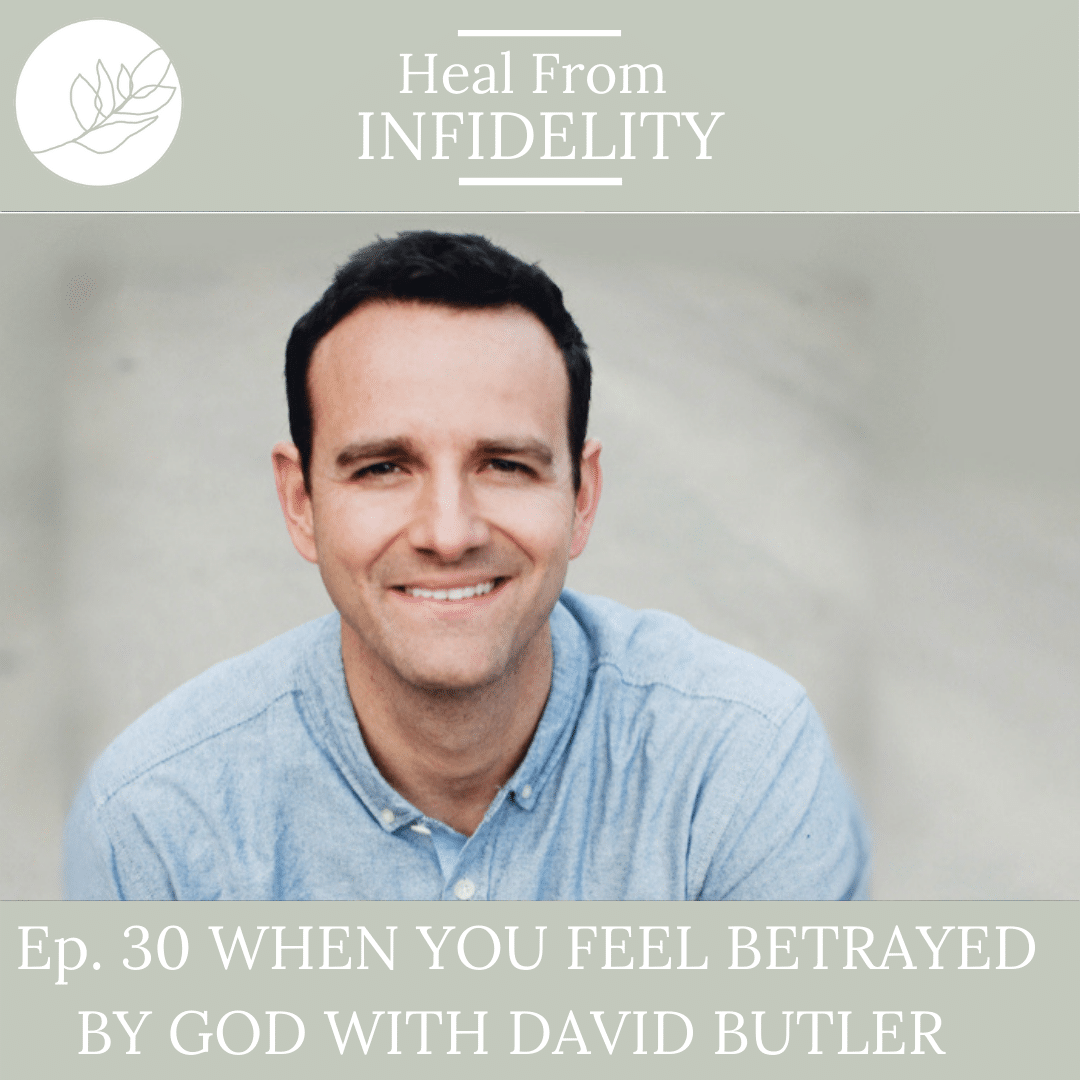 When You Feel Betrayed by God with David Butler